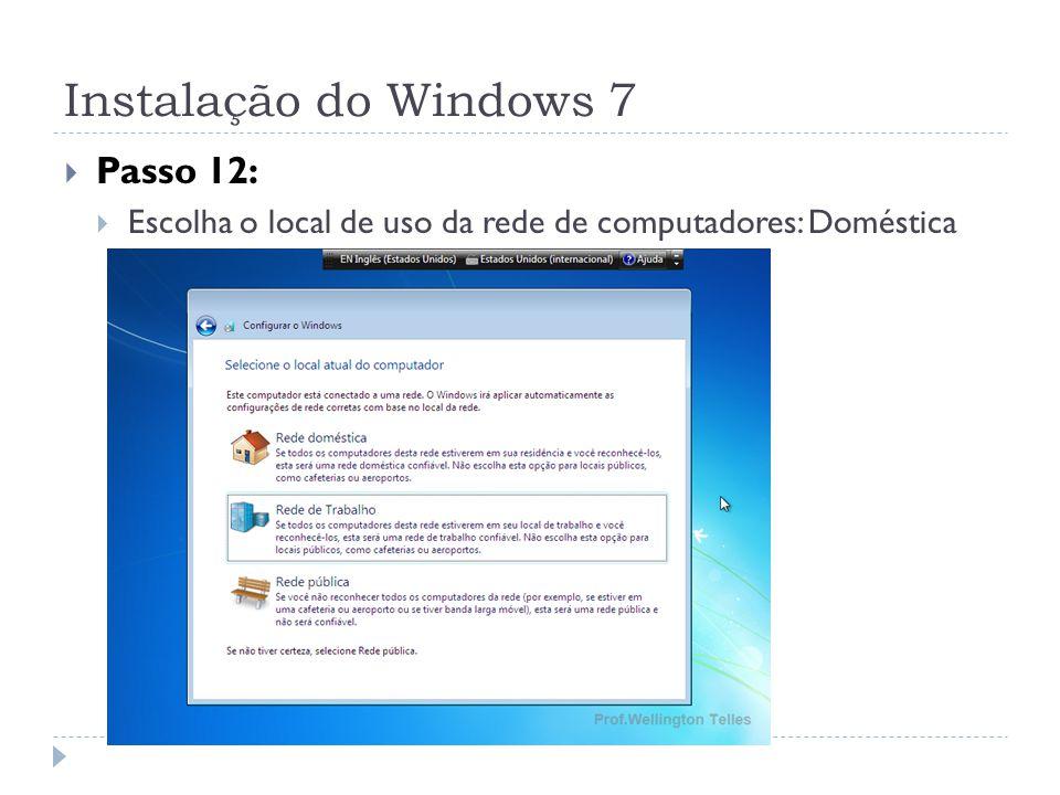 Instalação do Windows 7 Passo 12: