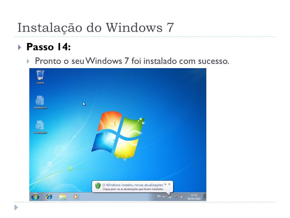 Instalação do Windows 7 Passo 14: