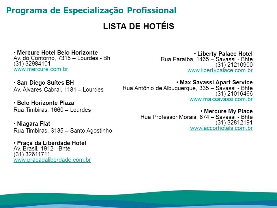 LISTA DE HOTÉIS Mercure Hotel Belo Horizonte Liberty Palace Hotel