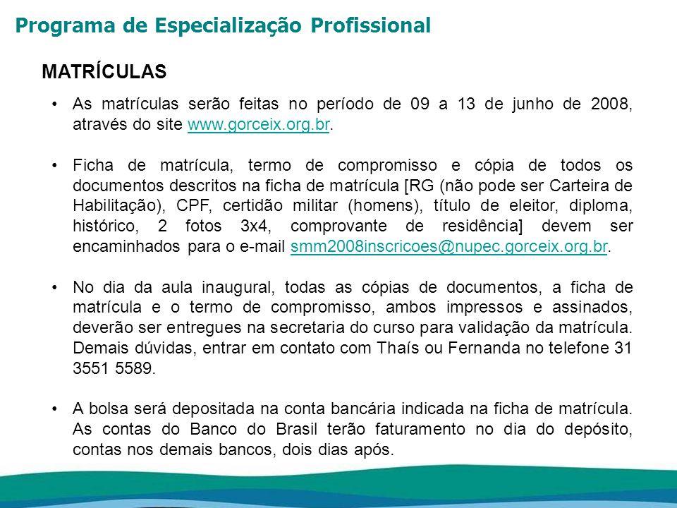 MATRÍCULAS As matrículas serão feitas no período de 09 a 13 de junho de 2008, através do site www.gorceix.org.br.