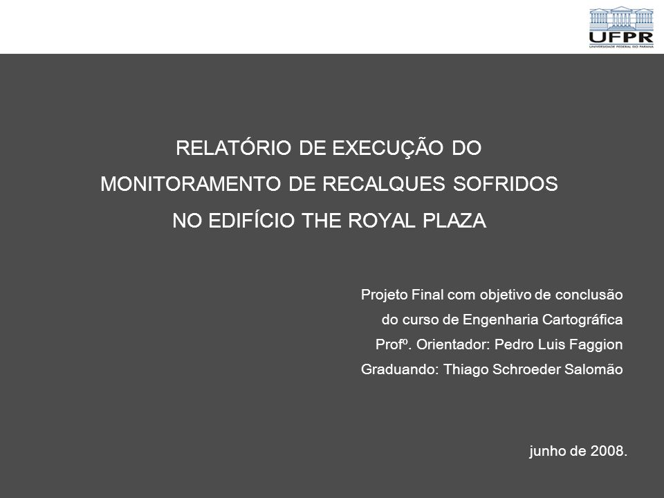 RELATÓRIO DE EXECUÇÃO DO MONITORAMENTO DE RECALQUES SOFRIDOS NO EDIFÍCIO THE ROYAL PLAZA
