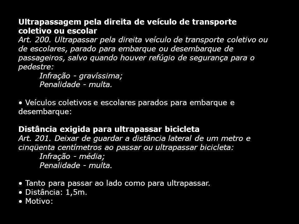 Ultrapassagem pela direita de veículo de transporte coletivo ou escolar