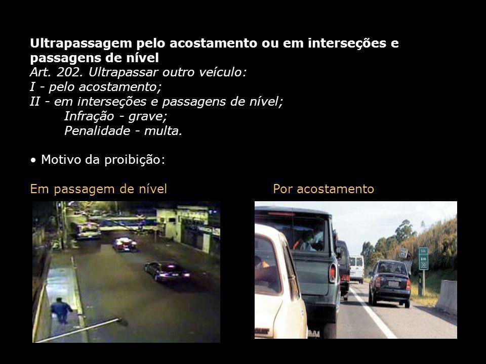Ultrapassagem pelo acostamento ou em interseções e passagens de nível