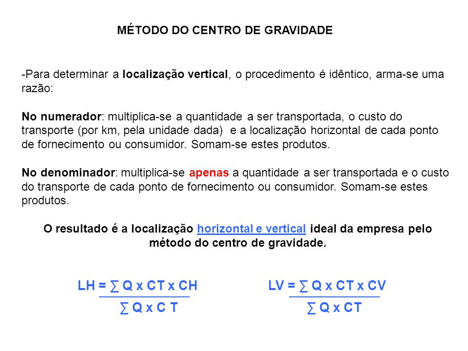 LH = ∑ Q x CT x CH LV = ∑ Q x CT x CV
