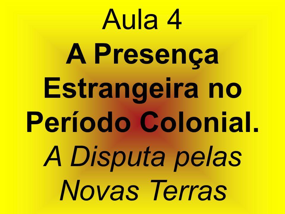 A Presença Estrangeira no Período Colonial.