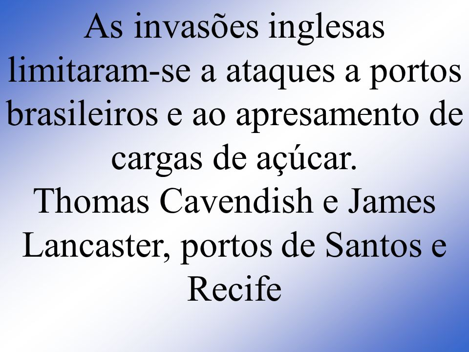 Thomas Cavendish e James Lancaster, portos de Santos e Recife