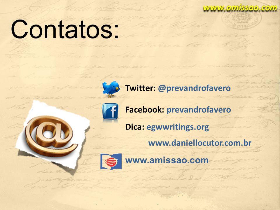 Contatos: Twitter: @prevandrofavero Facebook: prevandrofavero
