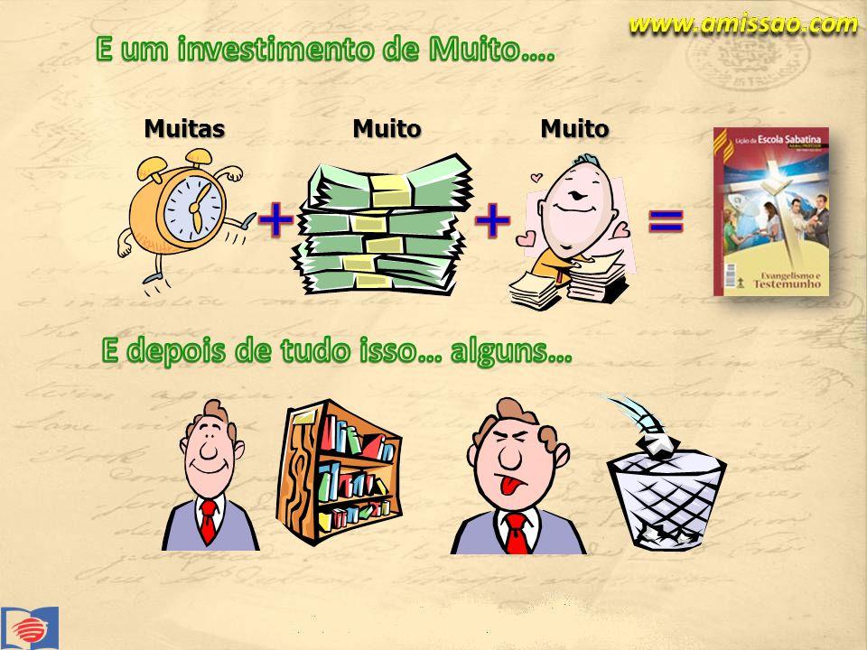 + + = E um investimento de Muito…. E depois de tudo isso… alguns…