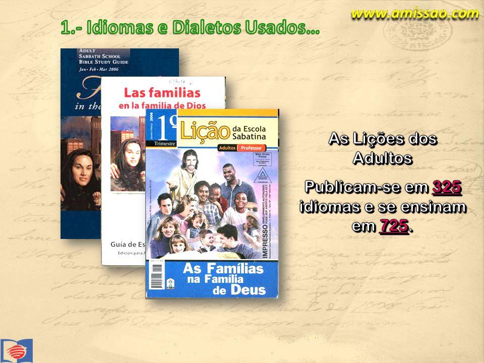 Publicam-se em 325 idiomas e se ensinam em 725.