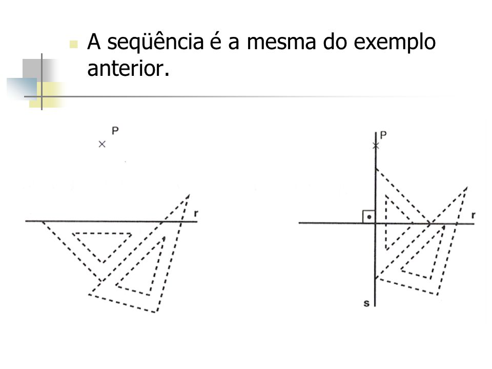 A seqüência é a mesma do exemplo anterior.
