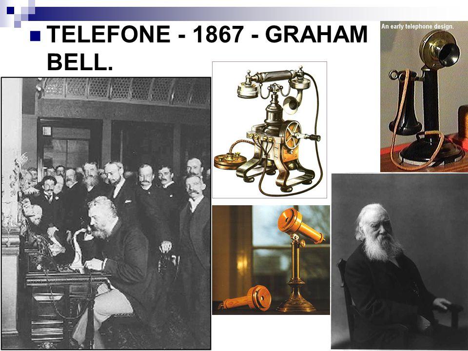 TELEFONE - 1867 - GRAHAM BELL.