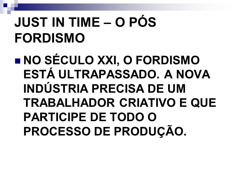 JUST IN TIME – O PÓS FORDISMO