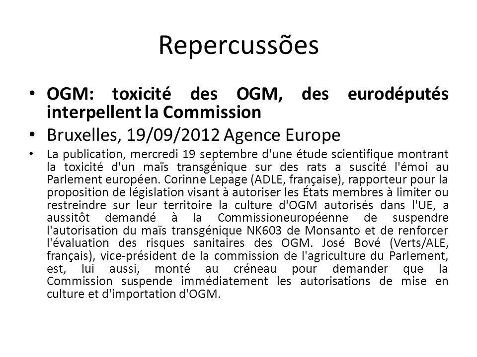 Repercussões OGM: toxicité des OGM, des eurodéputés interpellent la Commission. Bruxelles, 19/09/2012 Agence Europe.