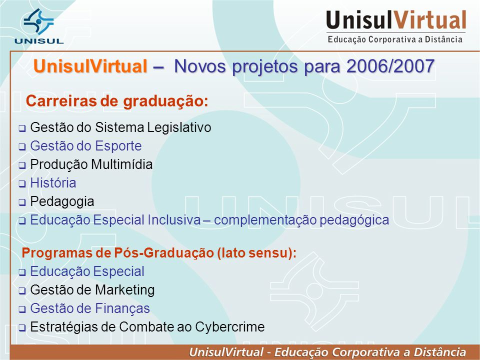 UnisulVirtual – Novos projetos para 2006/2007