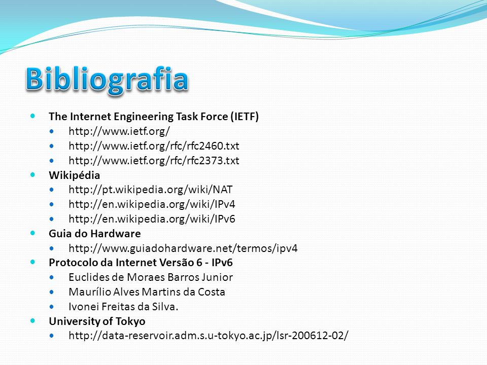 Bibliografia The Internet Engineering Task Force (IETF)