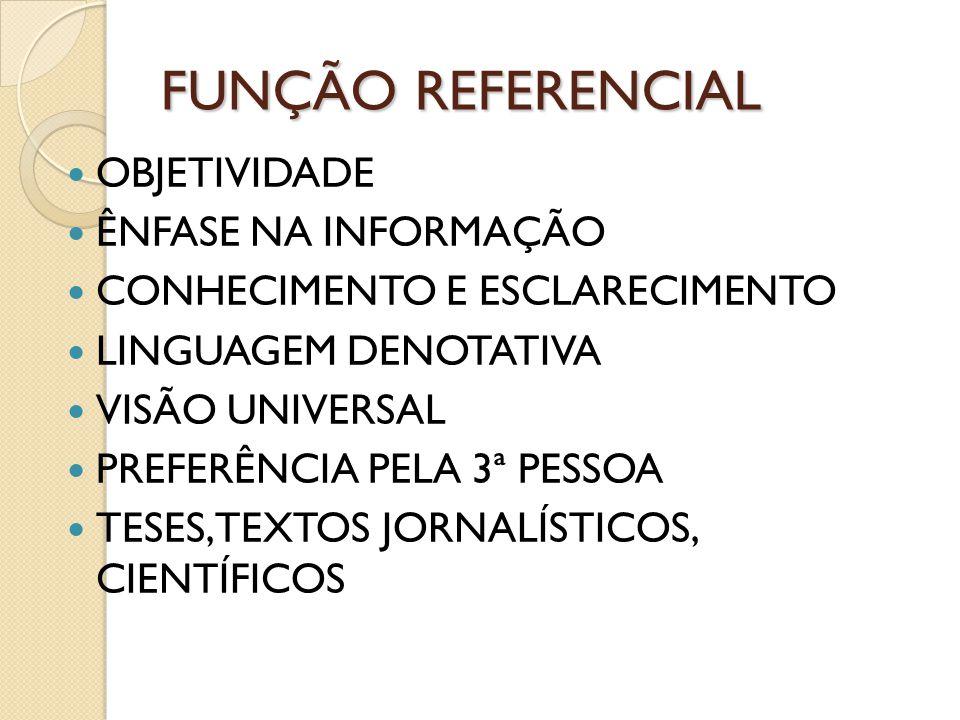 FUNÇÃO REFERENCIAL OBJETIVIDADE ÊNFASE NA INFORMAÇÃO