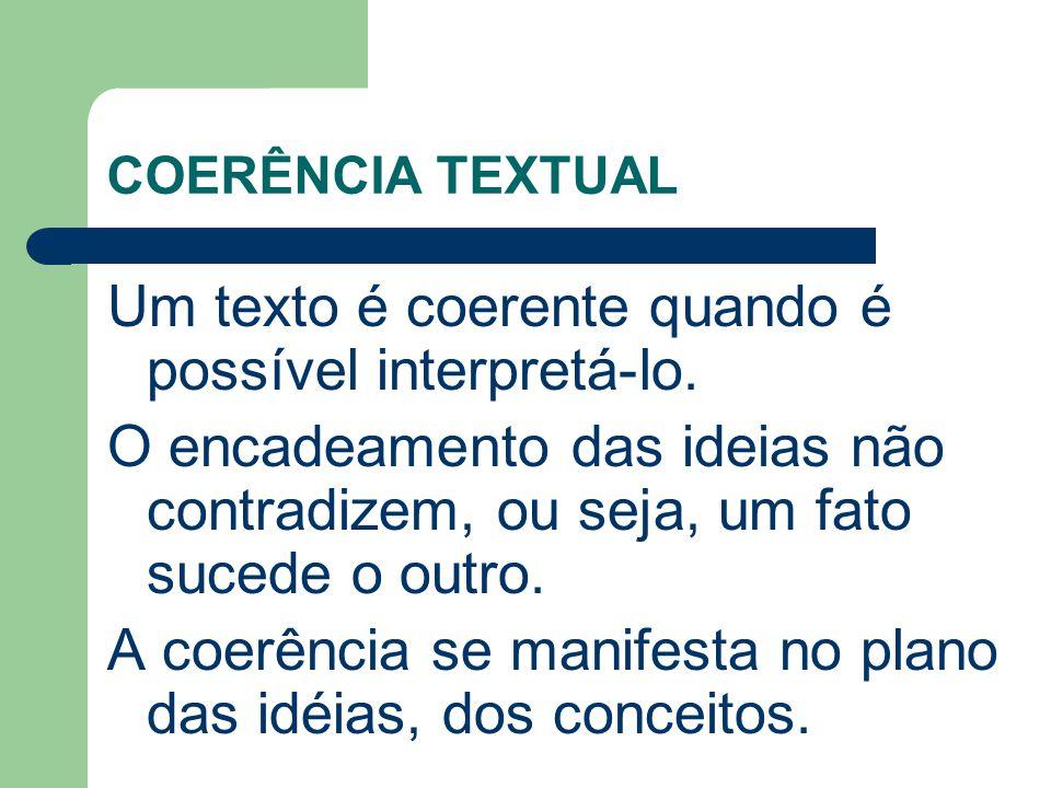 Um texto é coerente quando é possível interpretá-lo.