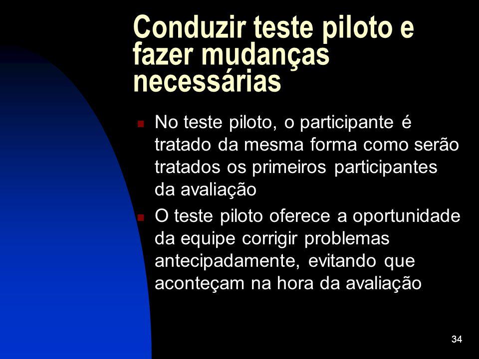 Conduzir teste piloto e fazer mudanças necessárias