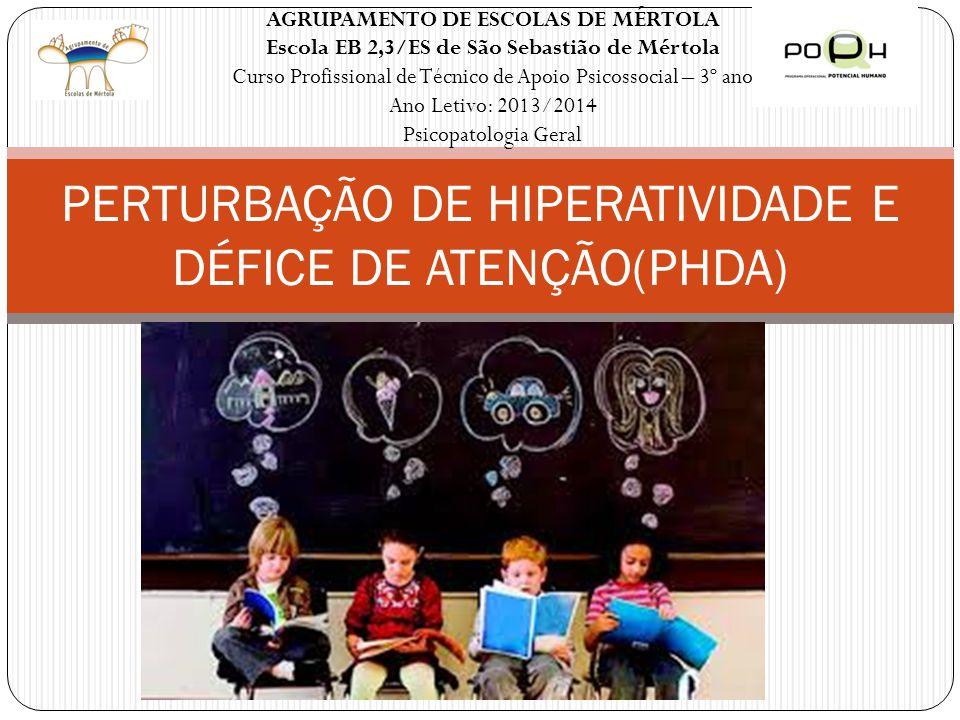 PERTURBAÇÃO DE HIPERATIVIDADE E DÉFICE DE ATENÇÃO(PHDA)