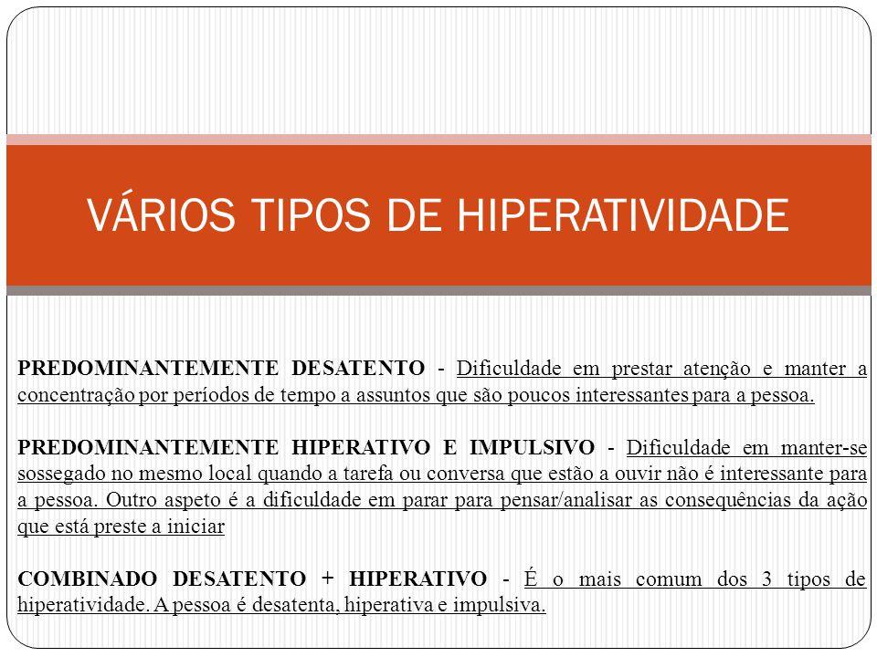 VÁRIOS TIPOS DE HIPERATIVIDADE