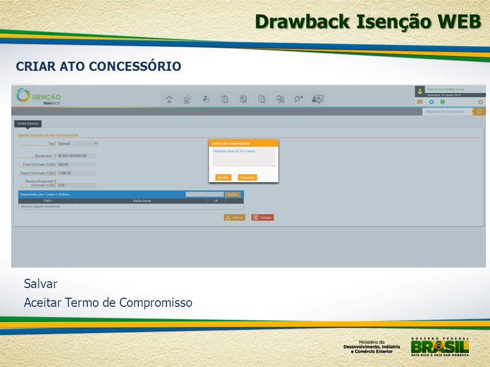 Drawback Isenção WEB CRIAR ATO CONCESSÓRIO Salvar