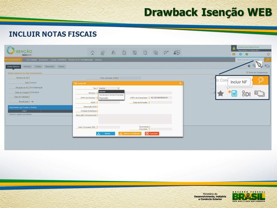 Drawback Isenção WEB INCLUIR NOTAS FISCAIS