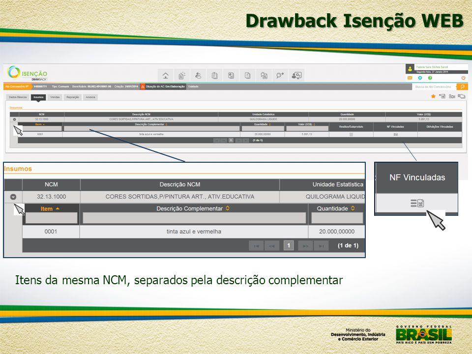 Drawback Isenção WEB Itens da mesma NCM, separados pela descrição complementar