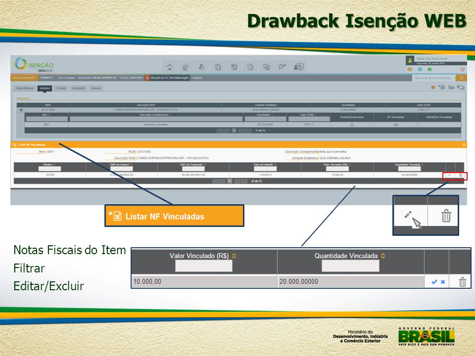 Drawback Isenção WEB Notas Fiscais do Item Filtrar Editar/Excluir