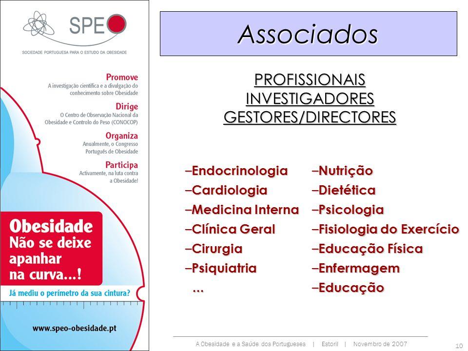 Associados PROFISSIONAIS INVESTIGADORES GESTORES/DIRECTORES