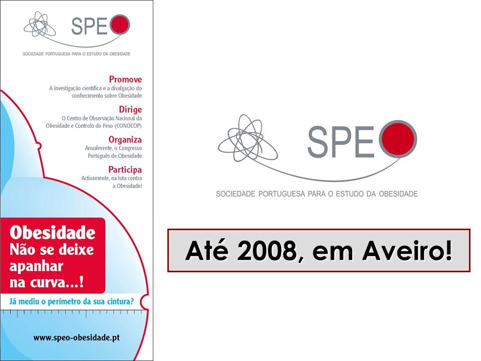 Até 2008, em Aveiro!