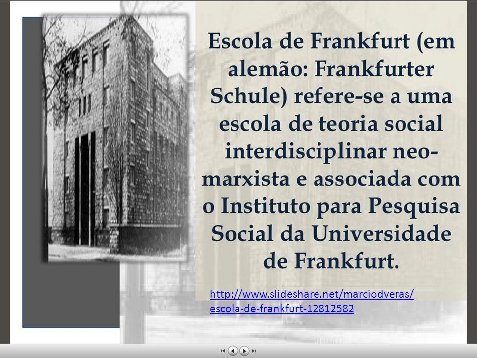 http://www.slideshare.net/marciodveras/escola-de-frankfurt-12812582