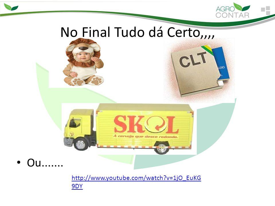 No Final Tudo dá Certo,,,, Ou.......