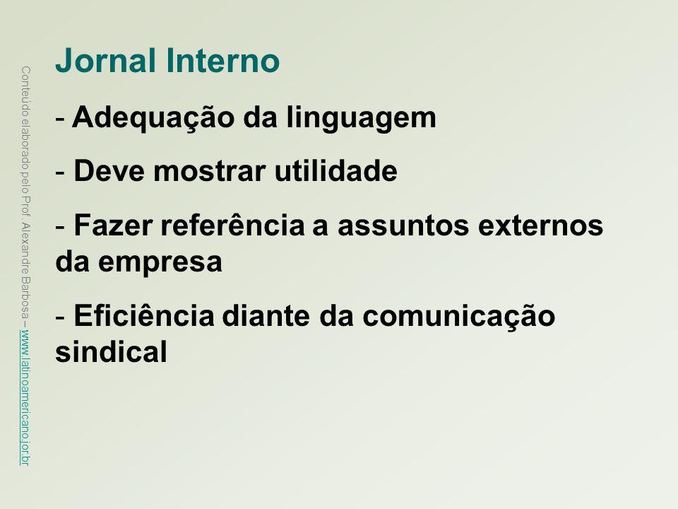 Jornal Interno Adequação da linguagem Deve mostrar utilidade