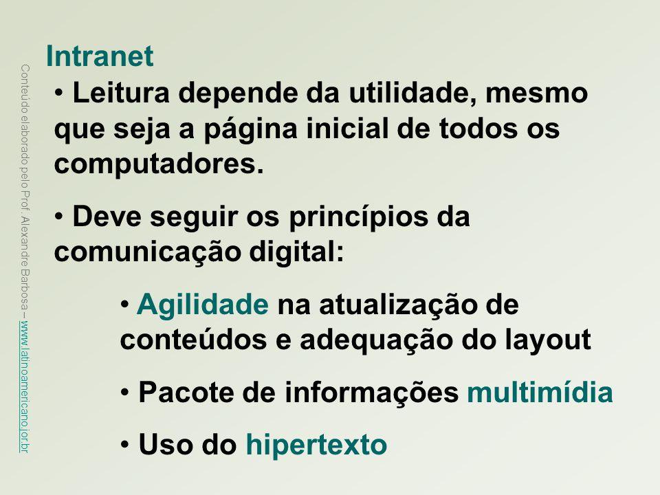 Intranet Leitura depende da utilidade, mesmo que seja a página inicial de todos os computadores. Deve seguir os princípios da comunicação digital: