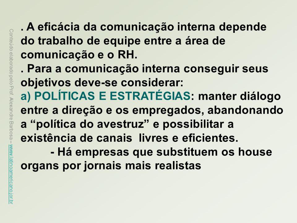 . A eficácia da comunicação interna depende do trabalho de equipe entre a área de comunicação e o RH.