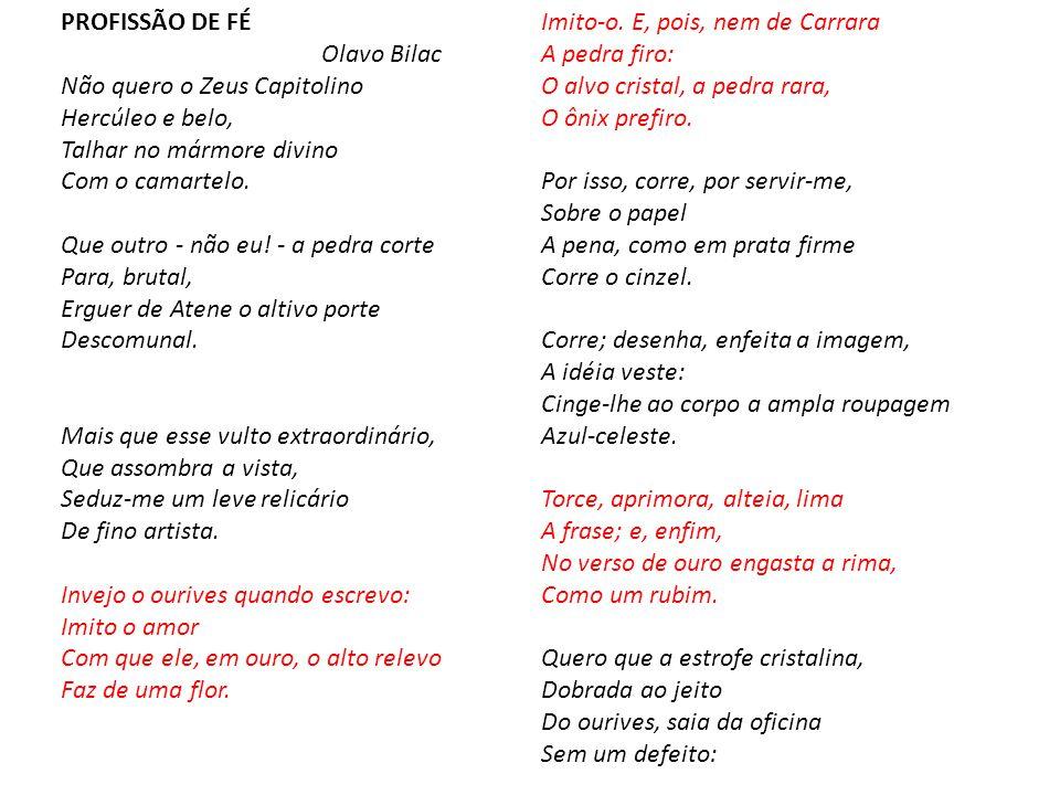 PROFISSÃO DE FÉ Olavo Bilac.