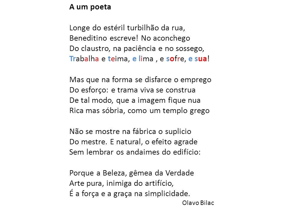 A um poeta Longe do estéril turbilhão da rua, Beneditino escreve
