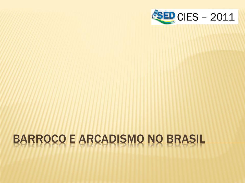 BARROCO E ARCADISMO NO BRASIL