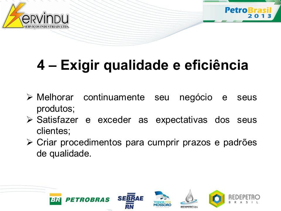 4 – Exigir qualidade e eficiência