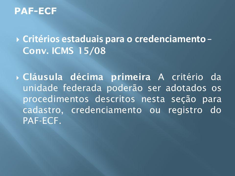 Critérios estaduais para o credenciamento – Conv. ICMS 15/08