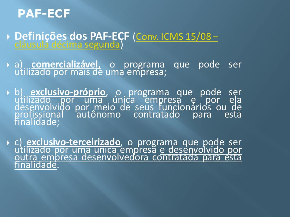 Definições dos PAF-ECF (Conv. ICMS 15/08 – cláusula décima segunda)