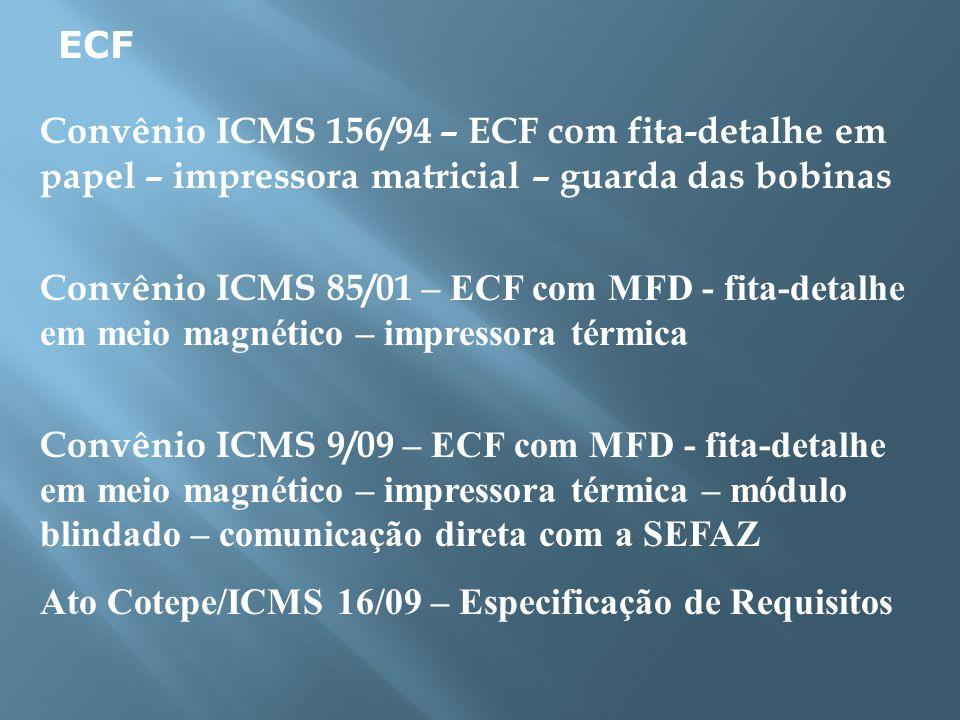 ECF Convênio ICMS 156/94 – ECF com fita-detalhe em papel – impressora matricial – guarda das bobinas.