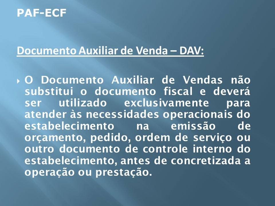 Documento Auxiliar de Venda – DAV:
