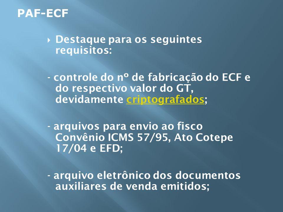 PAF-ECF Destaque para os seguintes requisitos: