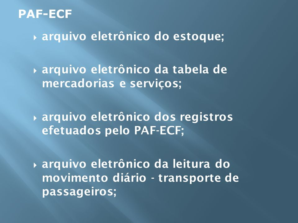 PAF-ECF arquivo eletrônico do estoque; arquivo eletrônico da tabela de mercadorias e serviços;