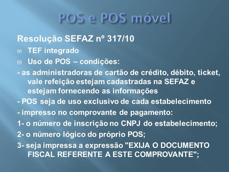 POS e POS móvel Resolução SEFAZ nº 317/10 TEF integrado