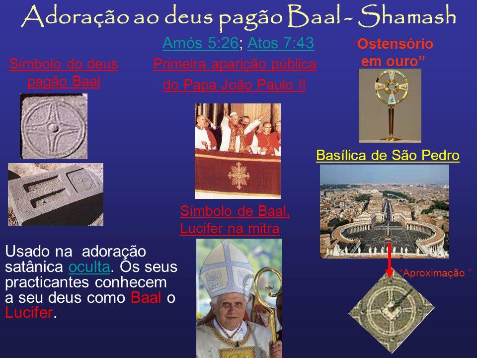 Adoração ao deus pagão Baal - Shamash Amós 5:26; Atos 7:43