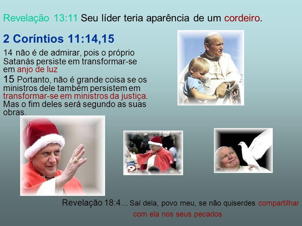 Revelação 13:11 Seu líder teria aparência de um cordeiro.