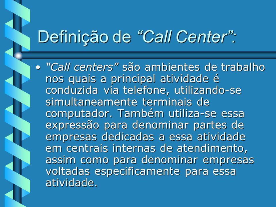 Definição de Call Center :