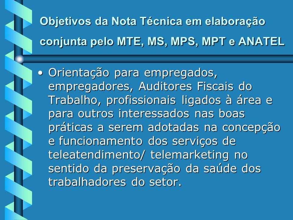 Objetivos da Nota Técnica em elaboração conjunta pelo MTE, MS, MPS, MPT e ANATEL